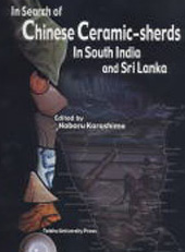In Search of Chinese Ceramic-sherds In South India and SriLanka